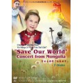 "MP4-0861-1 ""Save Our World"" Concert from Mongolia"